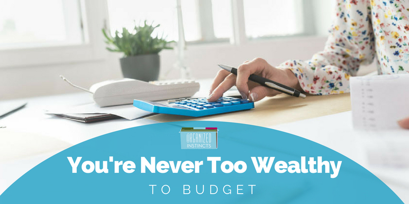 You're Never Too Wealthy to Budget