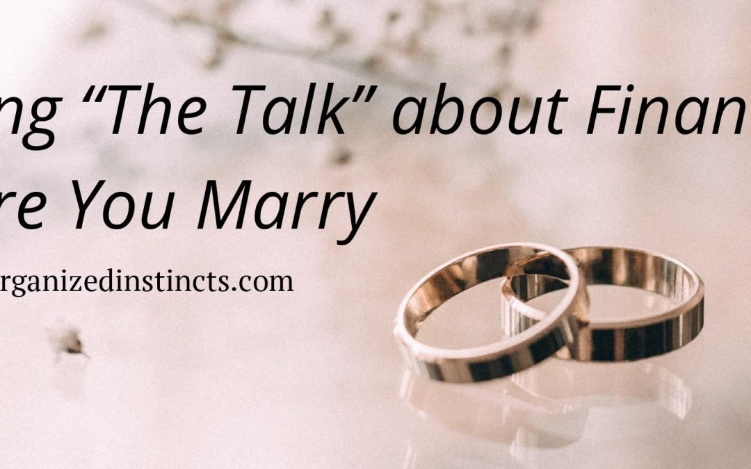 Talk about finances before you marry. Contact www.organizedinstincts.com to get your finances in order.